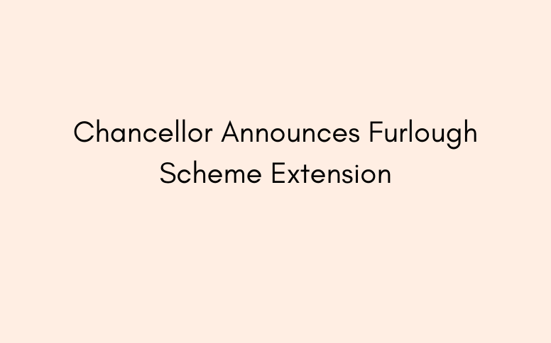Chancellor Extends Furlough Scheme until October