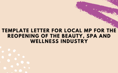 Template letter for local MP : Reopening of the Beauty, Spa and Wellness Industry