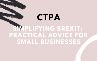 CTPA webinar 'Simplifying Brexit: Practical Advice for Small Businesses' – a Recap