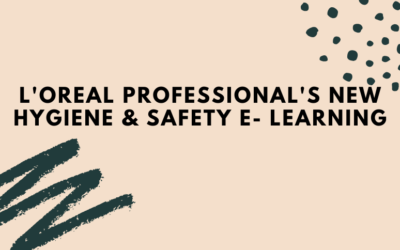 L'Oreal Professional Launches New Hygiene & Safety e-Learning for Hair Salon Reopening
