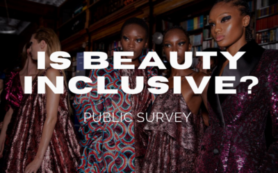 PUBLIC SURVEY: Is Beauty Inclusive?