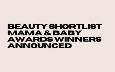 Beauty Shortlist Mama & Baby Awards winners announced