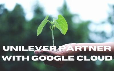 Unilever Partner with Google Cloud