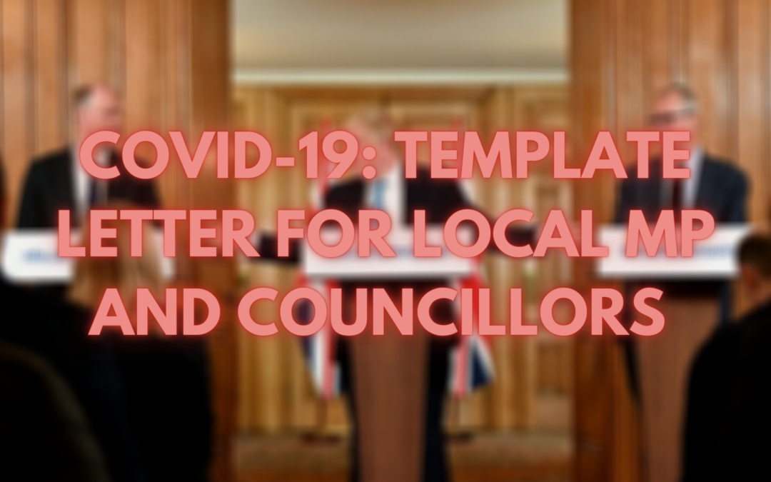 COVID-19 Lockdown: Template Letter for MPs and Councillors