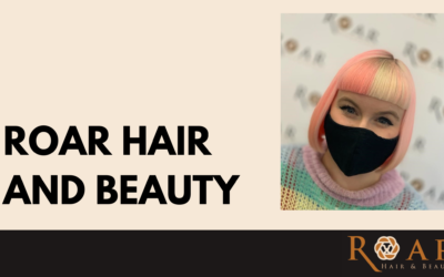 Supporting Salons: ROAR Hair and Beauty