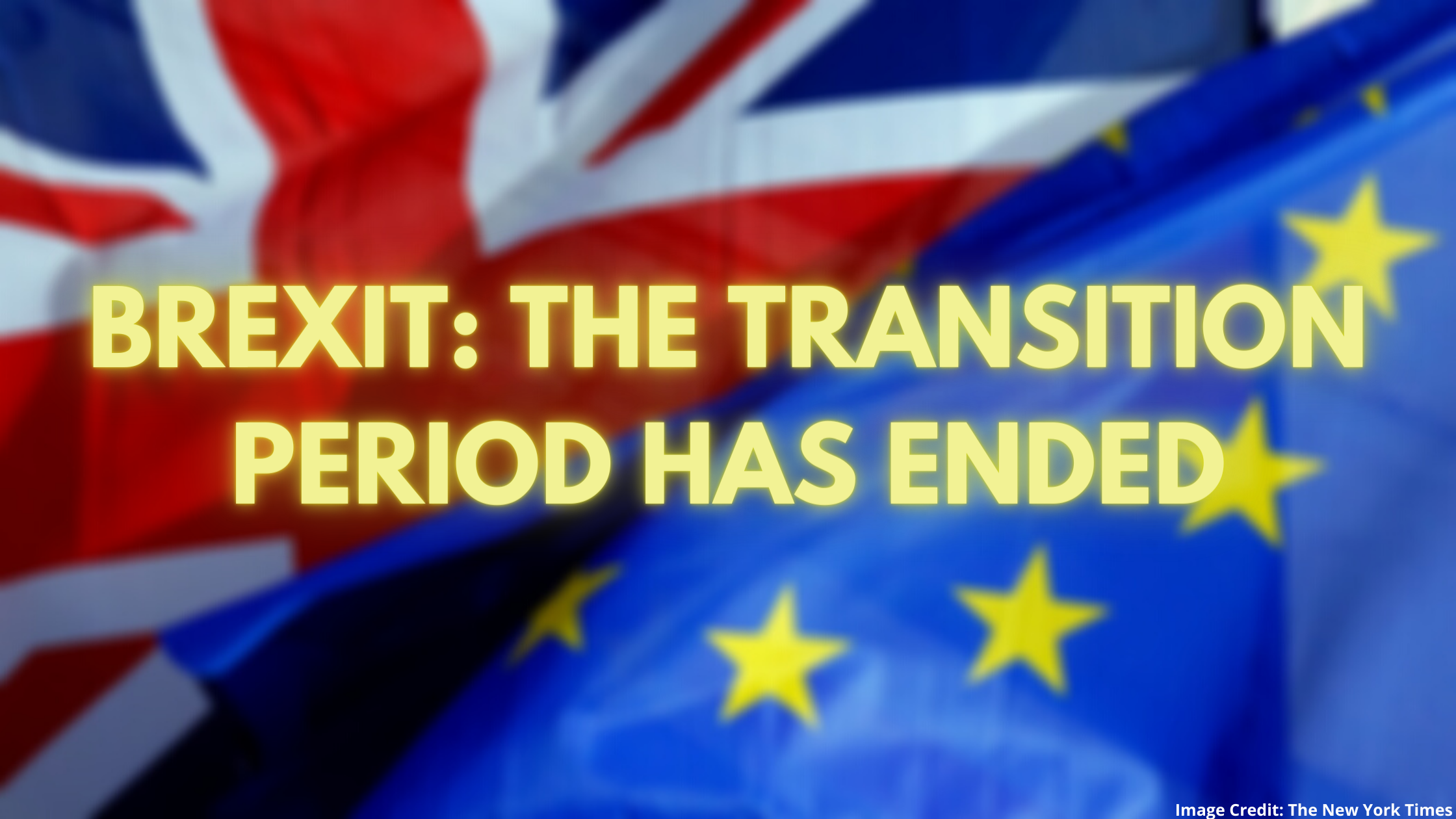 The Brexit Transition Period Has Ended