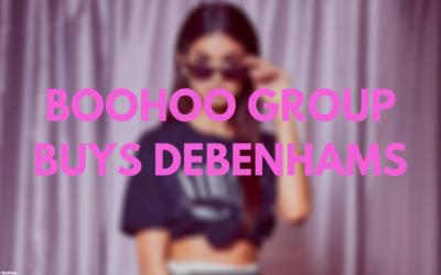 Boohoo Buys Debenhams