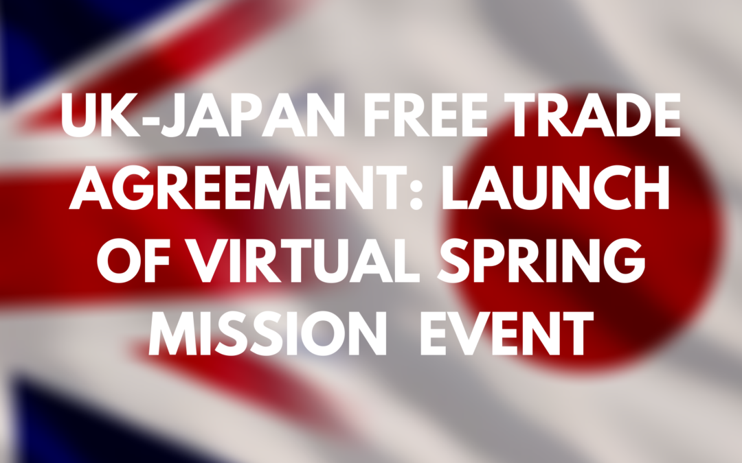 UK-Japan Free Trade Agreement: Launch of Virtual Spring Mission
