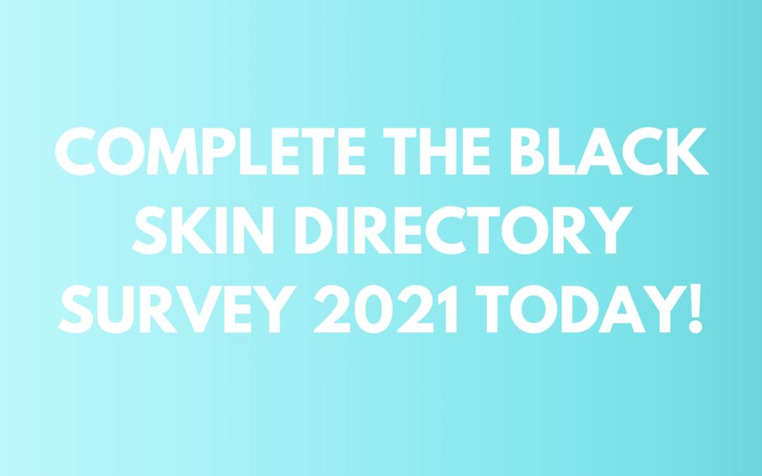 Black Skin Directory Survey 2021