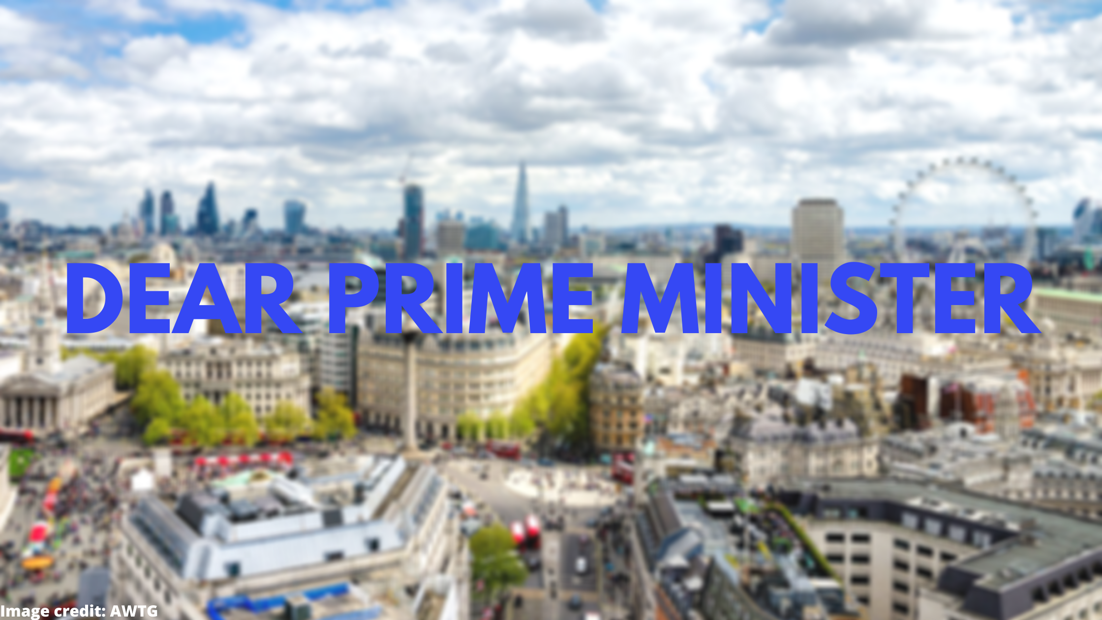 Dear Prime Minister