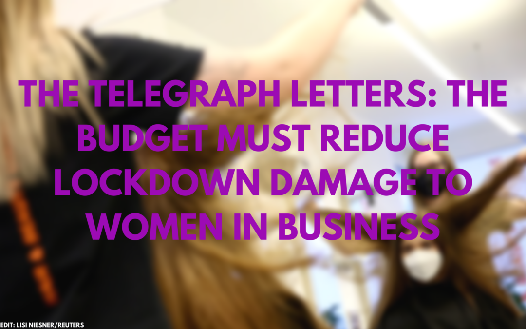 The Telegraph Letters: The Budget must reduce lockdown damage to women in business