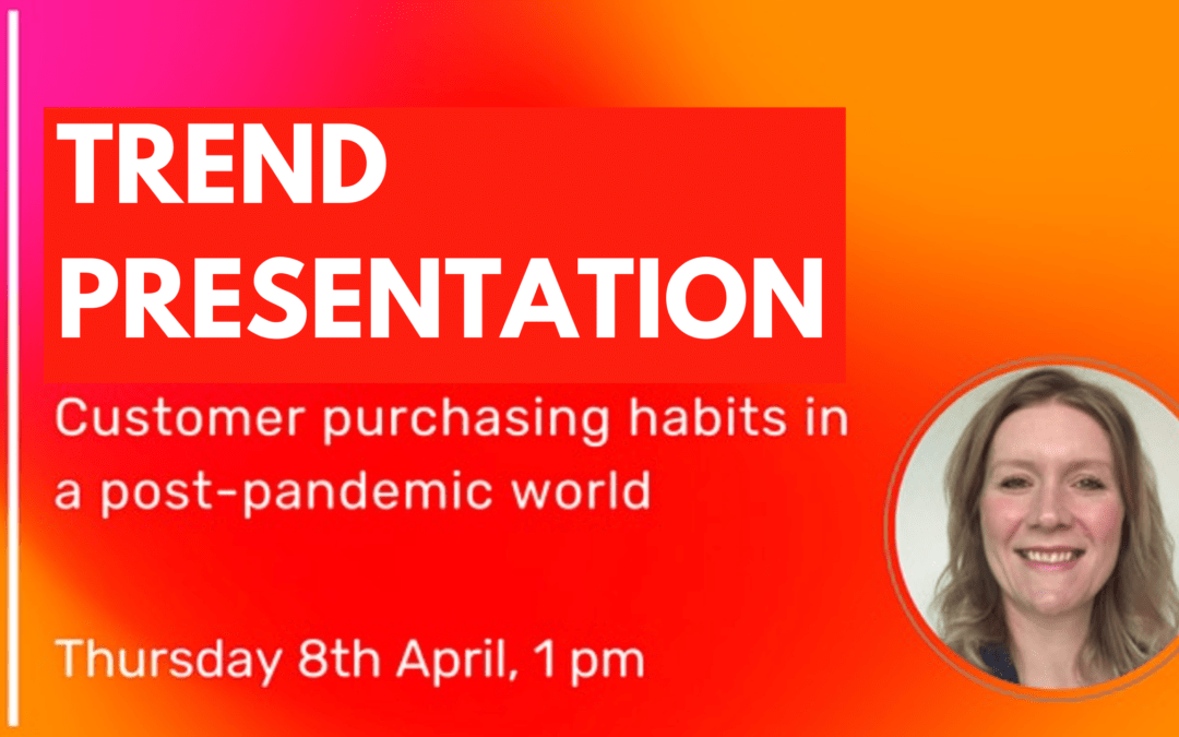 Trend presentation: Customer purchasing habits in a post-pandemic world