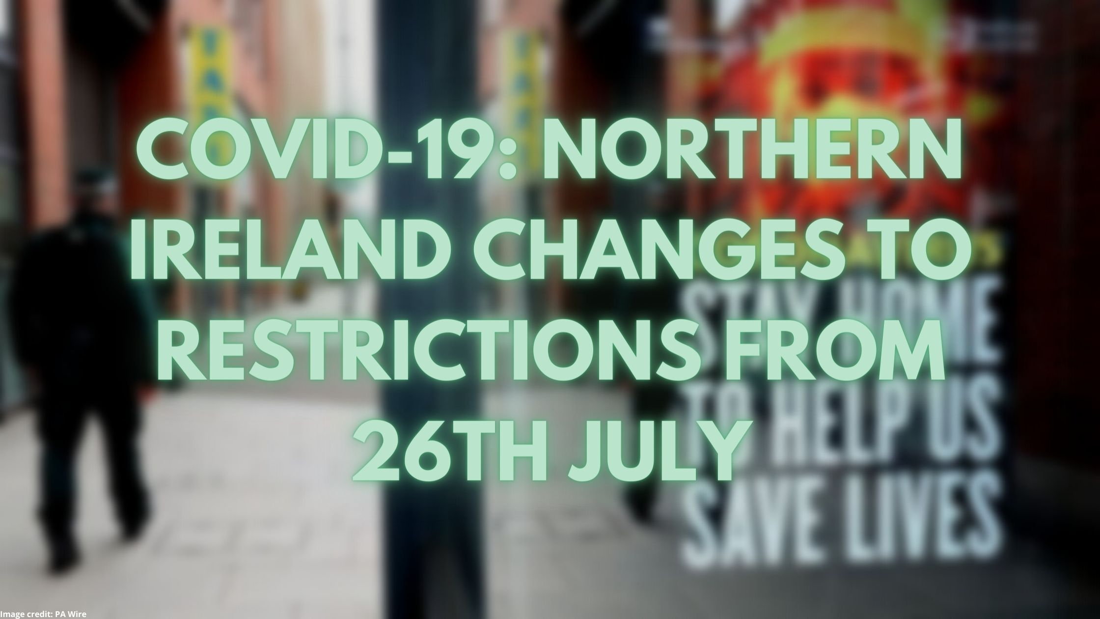 COVID-19: Northern Ireland updates from 26/07/2021